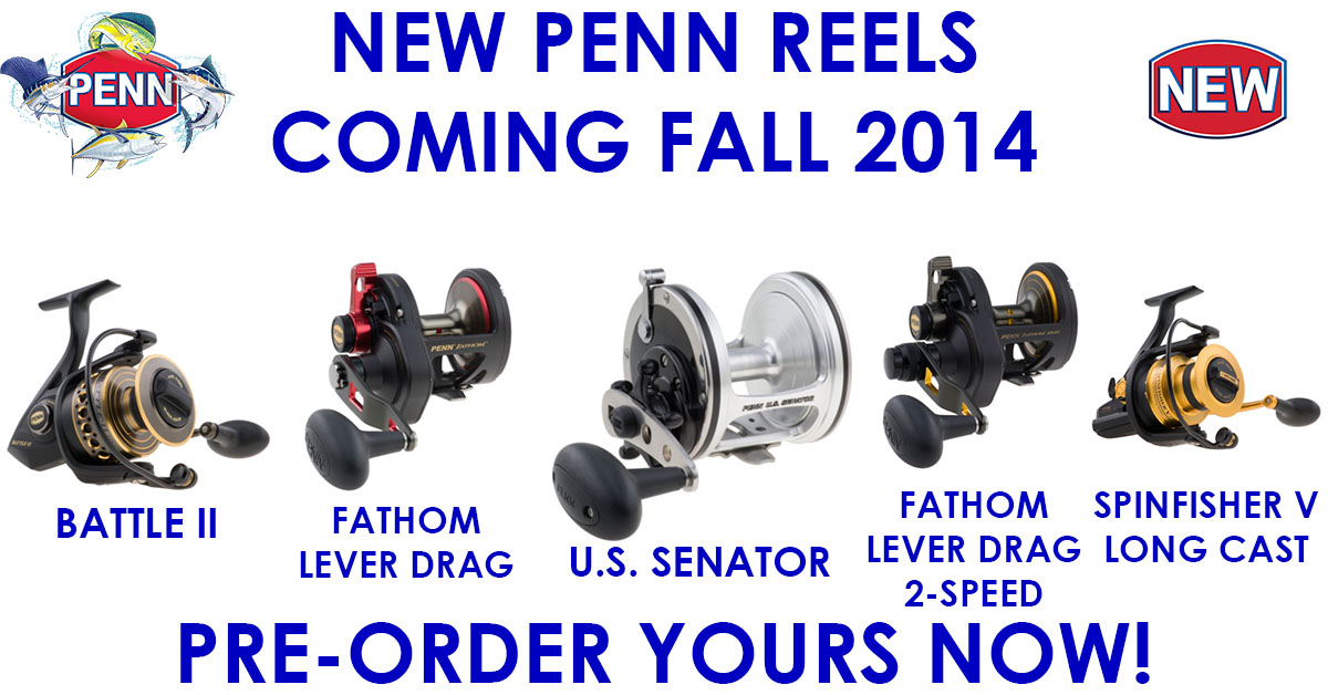 Pre-Order New Penn Reels Coming Fall 2014!